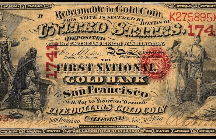 A $5 National Gold Bank Note issued by the First National Gold Bank of San Francisco, California. Engraved signatures of Allison (Register of the Treasury) and Spinner (Treasurer of the United States). Hand signed by bank officers Edwin D. Morgan (Cashier) and Ralph C. Woolworth (President).