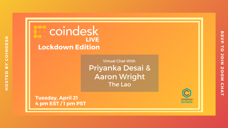 CoinDesk Live: Lockdown Edition Priyanka Desai and Aaron Wright from The Lao to discuss for-profit DAOs.